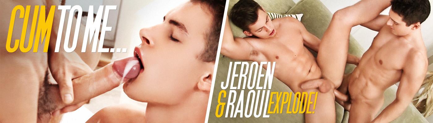CUM TO ME... Jeroen & Raoul explode!