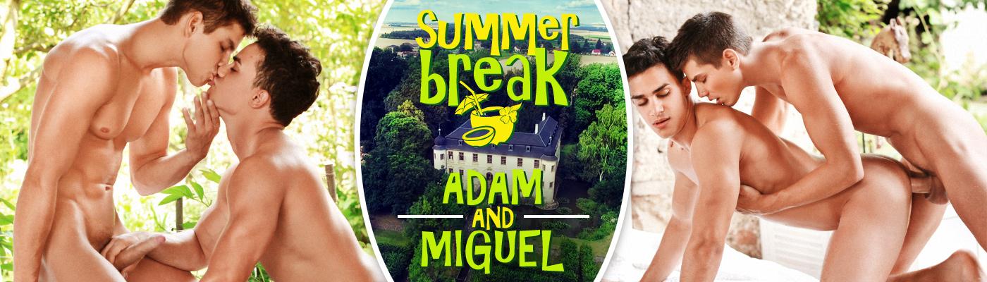 SUMMER BREAK… Adam Archuleta & Miguel Estevez
