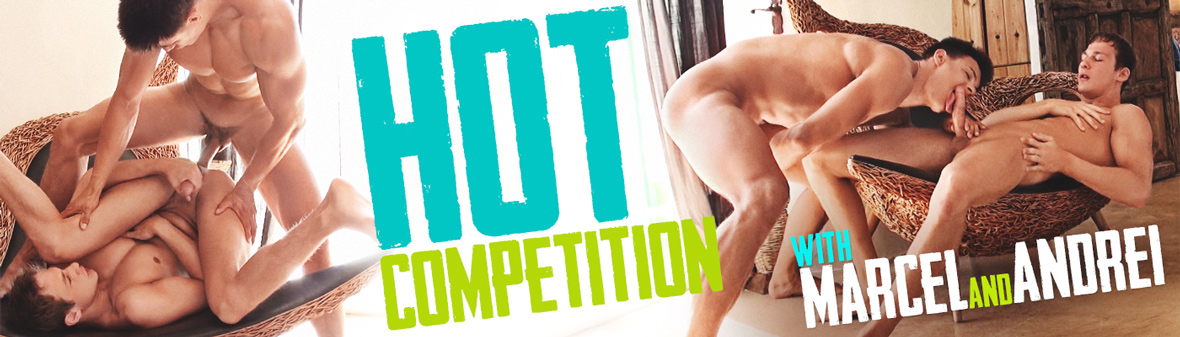 Hot Competition with Andrei & Marcel