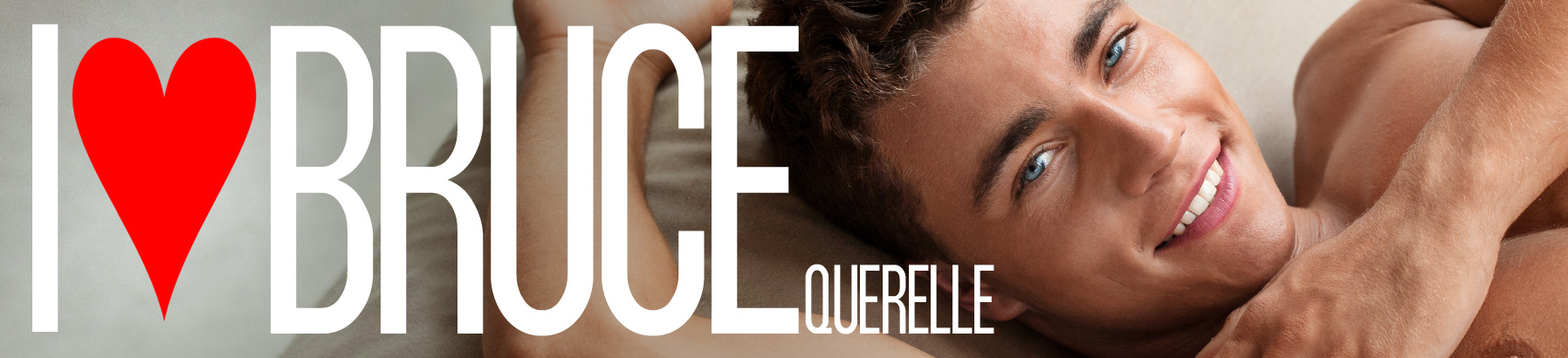 I LOVE BRUCE QUERELLE - TOUR